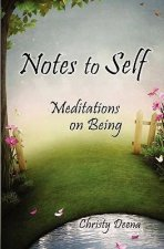 Notes to Self: Meditations on Being