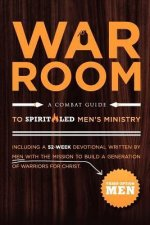 War Room - A Combat Guide to Spirit-Led Men's Ministry