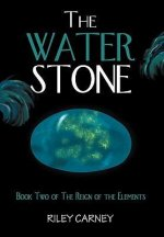 The Water Stone: Book Two of the Reign of the Elements