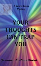 Your Thoughts Can Trap You