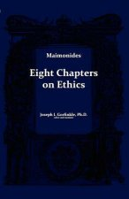 The Eight Chapters of Maimonides on Ethics