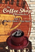 The Coffee Shop Chronicles Vol. 1, Oh the Places I Have Bean!