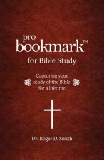 Probookmark for Bible Study: Capturing Your Study of the Bible for a Lifetime