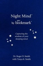 Night Mind: A Dream Journal for Capturing the Wisdom of Your Sleeping Mind
