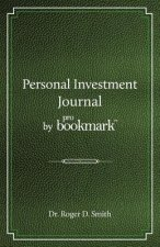 Personal Investment Journal by Probookmark: A Stock Market Research Guide for the Frustrated Individual Investor Who Cannot Follow the Cryptic Methods