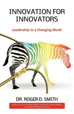 Innovation for Innovators: Leadership in a Changing World