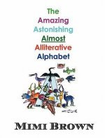 The Amazing Astonishing Almost Alliterative Alphabet