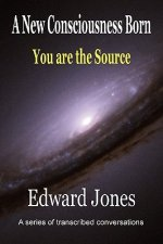 A New Consciousness Born - You Are the Source