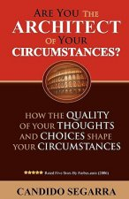 Are You the Architect of Your Circumstances