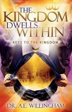 The Kingdom Dwells Within: Keys to the Kingdom