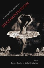 Decomposition: An Anthology of Fungi-Inspired Poems