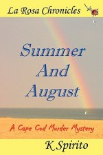 Summer And August