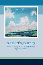 A Heart's Journey: Poems of Change, Wonder, and Reflection