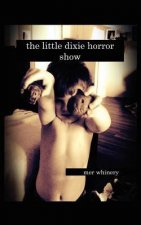 The Little Dixie Horror Show: Volume 1