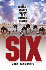 Six: A Football Coach's Journey to a National Record