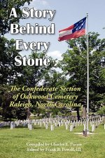 A Story Behind Every Stone, the Confederate Section of Oakwood Cemetery, Raleigh, North Carolina