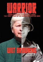 Warrior, from Grenades to Greeting Cards, the True Story of an American Fighting Man