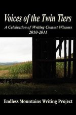 Voices of the Twin Tiers; A Celebration of Writing Contest Winners 2010-2011