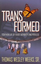 Transformed: Your New Life of Favor, Authority, and Privilege