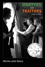 Martyrs and Traitors: A Tale of 1916