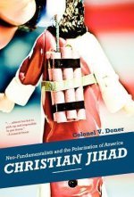 Christian Jihad: Neo-Fundamentalists and the Polarization of America