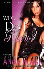 Who Do I Run To? (Delphine Publications Presents)