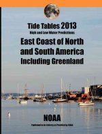 Tide Tables 2013: East Coast of North and South America and Greenland