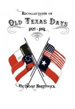 Recollections of Old Texas Days