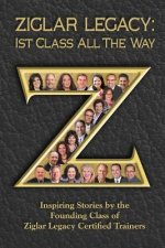 Ziglar Legacy: First Class All the Way