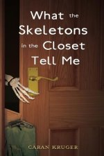 What the Skeletons in the Closet Tell Me