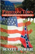 Freedom Town: The Watchdogs of Freedom