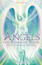 Angels for Everyday Living - How to Communicate with Angels
