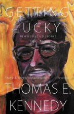 Getting Lucky: New and Selected Stories, 1982-2012