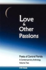 Love and Other Passions: Poets of Central Florida