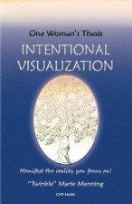 Intentional Visualization: One Woman's Thesis