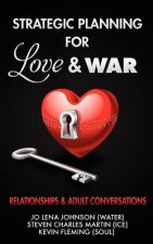 Strategic Planning for Love & War, Relationships and Adult Conversations