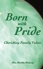 Born with Pride, Cherishing Family Values