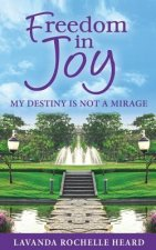 Freedom in Joy, My Destiny Is Not a Mirage