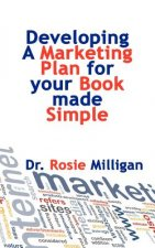 Developing a Marketing Plan for Your Book Made Simple