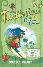 Turtle Town, the Green Room, Book 2