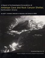 A Report of Archaeological Excavations at Antelope Cave and Rock Canyon Shelter, Northwestern Arizona Op #19