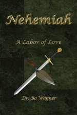 Nehemiah: A Labor of Love