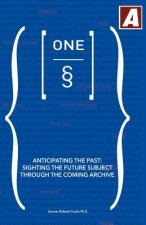 Anticipating the Past: Sighting the Future Subject Through the Coming Archive