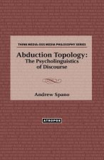 Abduction Topology: The Psycholinguistics of Discourse