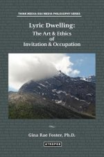 Lyric Dwelling: The Art & Ethics of Invitation & Occupation