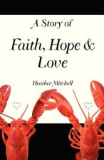 A Story of Faith, Hope and Love