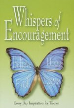 Whispers of Encouragement: Every Day Inspiration for Women