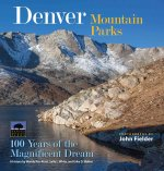 Denver Mountain Parks: 100 Years of the Magnificent Dream