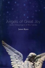 Angels of Great Joy: God's Messengers of the Nativity