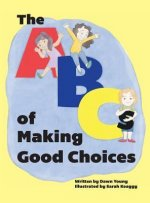 The ABCs of Making Good Choices
